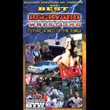 Best Of Backyard Wrestling best of backyard wrestling volume 1 dvd